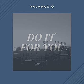 Do It For You