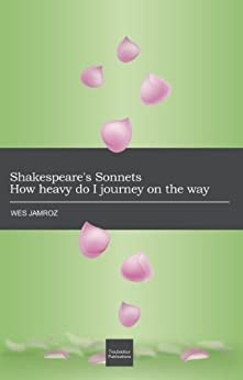 Shakespeare's Sonnets or How heavy do I journey on the way by [Wes Jamroz]