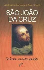 Sao Joao Da Cruz - Um Homem, Um Mestre, Um Santo