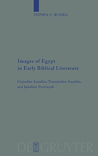 Images of Egypt in Early Biblical Literature: Cisjordan-Israelite, Transjordan-Israelite, and Judahite Portrayals (Beihefte zur Zeitschrift für die alttestamentliche Wissenschaft, Band 403)