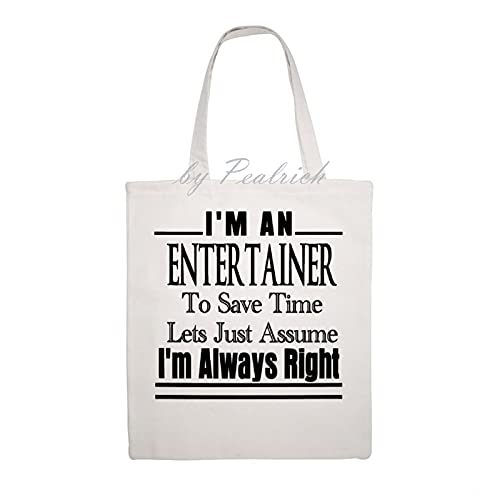 Canvas Tote Bag for Women, I'm An Entertainer To Save Time Lets Just Assume I'm Always Right Large Capacity Fashion Shopping Totes Bag for Work Beach Lunch Travel