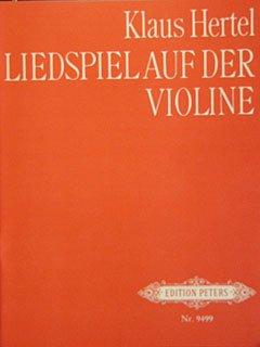 LIEDSPIEL AUF DER VIOLINE - arrangiert für Violine [Noten / Sheetmusic] Komponist: HERTEL Klaus