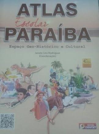 Atlas Escolar Paraíba - Espaço Geo-histórico e Cultural