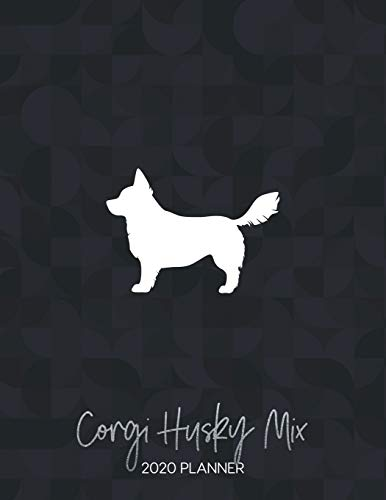 Corgi Husky Mix 2020 Planner: Dated Weekly Diary With To Do Notes & Dog Quotes (Awesome Calendar Planners for Dog Owners - Mixed Pedigree Breeds, Band 16)