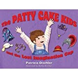 The Patty Cake Kids and the Lost Imagination Cap 1595980644 Book Cover