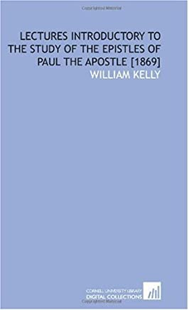 Lectures Introductory to the Study of the Epistles of Paul the Apostle [1869]