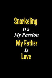 Snorkeling It's my passion My Father Is Love: Perfect quote Journal Diary Planner, Snorkeling Journal Gift for Kids girls ...