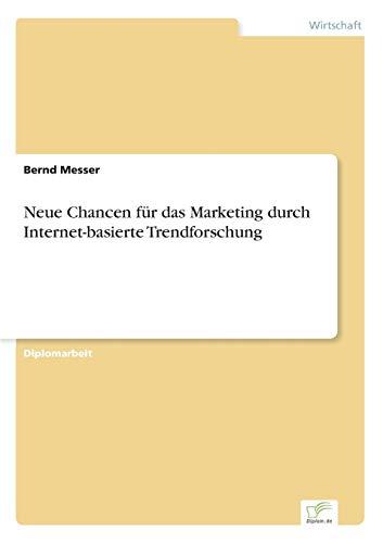 Neue Chancen für das Marketing durch Internet-basierte Trendforschung