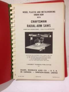 Craftsman Radial-Arm Saws: Wood, Plastic and Metalworking Know-How