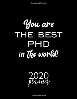 You Are The Best Phd In The World! 2020 Planner: Nice 2020 Calendar for Phd | Christmas Gift Idea for Phd | Phd Journal for 2020 | 120 pages 8.5x11 inches