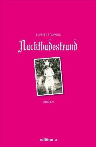 Nacktbadestrand von Elfriede Vavrik (15. Februar 2010) Gebundene Ausgabe