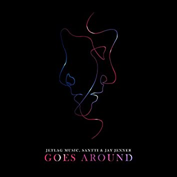 Goes Around