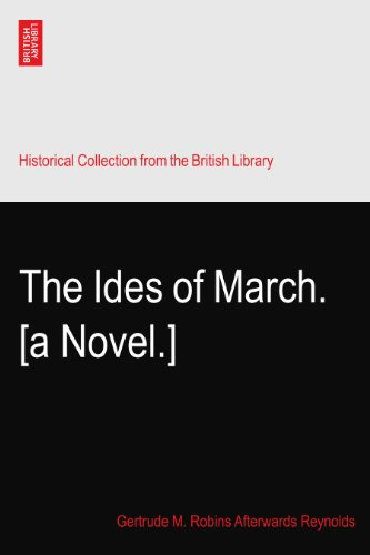 The Ides of March. [a Novel.]
