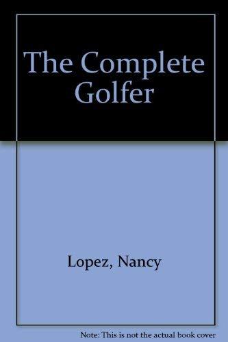 Nancy Lopez: The Complete Golfer
