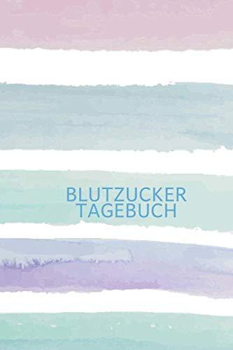 Blutzucker Tagebuch: Diabetiker Tagebuch Typ 2,Diabetiker Tagebuch Typ 1,Blutzucker Insulin Tagebuch,Diabetikernotizbuch ,diabetiker tagebuch,Diabetiker Eintragbuch