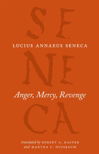 Anger, Mercy, Revenge (The Complete Works of Lucius Annaeus Seneca)