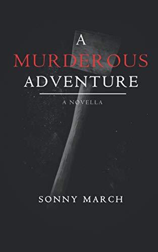 A Murderous Adventure