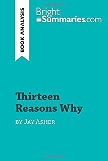 Thirteen Reasons Why by Jay Asher (Book Analysis): Detailed Summary, Analysis and Reading Guide