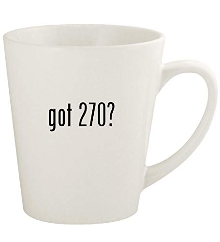 got 270? - 12oz Ceramic Latte Coffee Mug Cup, White