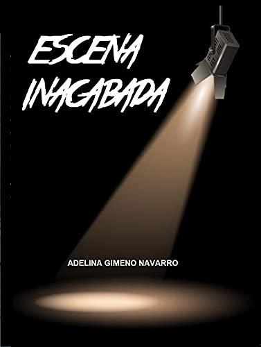 ESCENA INACABADA de Adelina Gimeno Navarro