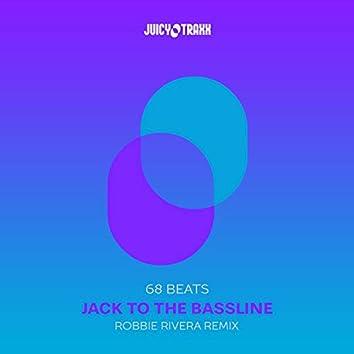 Jack To The Bassline (Robbie Rivera Remix)