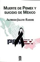 Muerte De Pemex Y Suicidio De Mexic