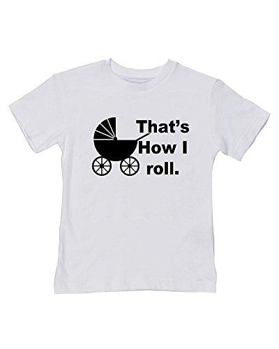 Ice-Tees That's How I Roll T-shirt pour enfant en coton doux - Blanc - 2-3 ans