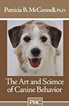 The Art and Science of Canine Behavior