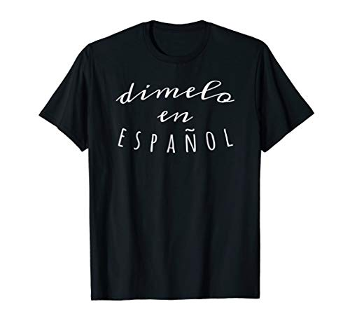 Dimelo En Espanol Teacher T-Shirt Spanish Language Gift