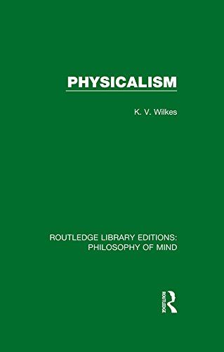 Physicalism (Routledge Library Editions: Philosophy of Mind)