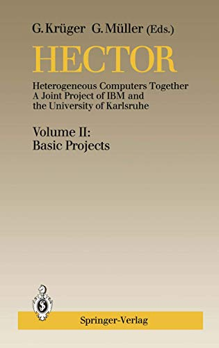 Hector: Heterogeneous Computers Together, A Joint Project of I.B.M. and the University of Karlsruhe Volume II: Basic Projectsの詳細を見る