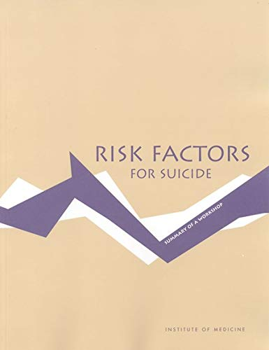 Risk Factors for Suicide: Summary of a Workshop (English Edition)