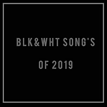 BLK&WHT TRACKS OF 2019
