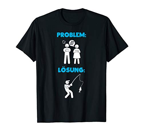 Problem, Lösung, Angeln, Angler, See, Fische, Angeln T-Shirt