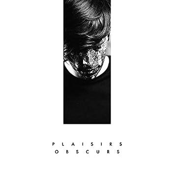 Plaisirs Obscurs