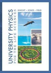University Physics for the Life Sciences Knight, Jones, Field
