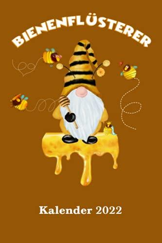 Imker Kalender 2022 Bienenflüsterer: DIN A5 Wochen Kalender 2022 für Imker und Bienenzüchter. Seiten für persönliche Daten, wichtige Kontaktdaten und ... als Planer, Tagebuch, Info Heft zu verwenden.