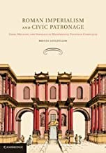 Roman Imperialism and Civic Patronage: Form, Meaning and Ideology in Monumental Fountain Complexes 1st edition by Longfellow, Brenda (2010) Hardcover
