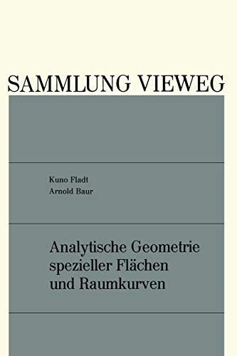 Analytische Geometrie spezieller Flächen und Raumkurven (Sammlung Vieweg, 136, Band 136)