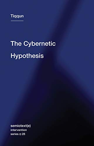 Compare Textbook Prices for The Cybernetic Hypothesis Semiotexte / Intervention Series 28  ISBN 9781635900927 by Tiqqun,Hurley, Robert