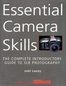 Essential Camera Skills: The Complete Introductory Guide to Slr Photography