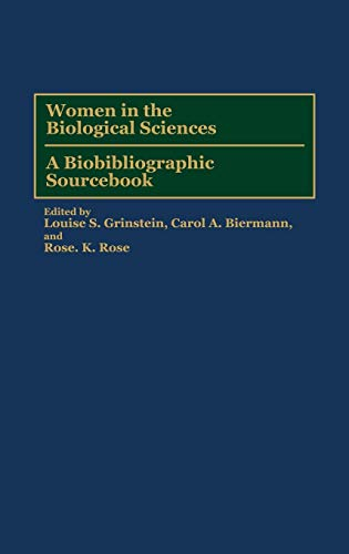 Women in the Biological Sciences: A Biobibliographic Sourcebook (Bibliographies and Indexes in Military)