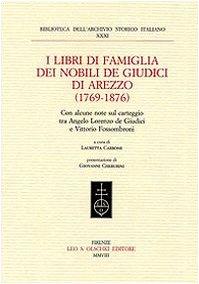 I libri di famiglia dei nobili de Giudici di Arezzo (1769-1876). Con alcune note sul carteggio tra Angelo Lorenzo de Giudici e Vittorio Fossombroni