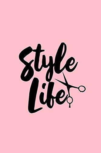 Style Life: Lined Journal - Style Life Scissors Cute Stylist Barber Hairdresser Gift - Pink Ruled Diary, Prayer, Gratitude, Writing, Travel, Notebook For Men Women - 6x9 120 pages [Lingua Inglese]