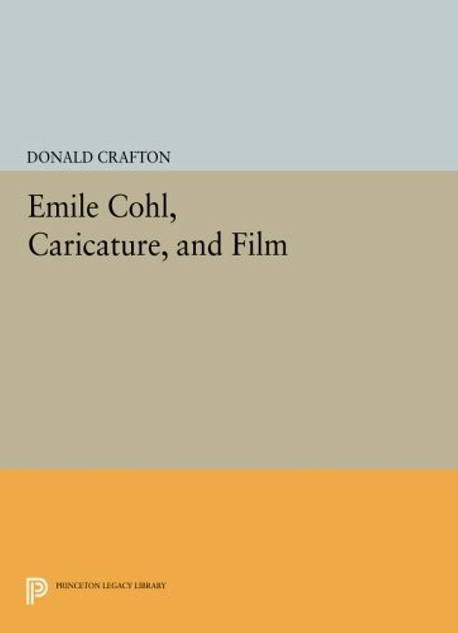 歯科の乗り出す魅力的であることへのアピールEmile Cohl, Caricature, and Film (Princeton Legacy Library)