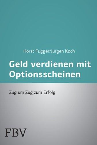 Mehr Geld verdienen mit Optionsscheinen: Zug Um Zug Zum Erfolg