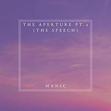 The Aperture, Pt. 2 (The Speech)