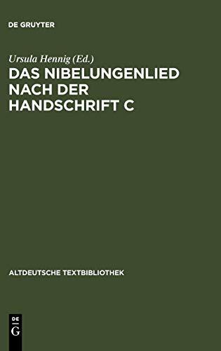 Das Nibelungenlied nach der Handschrift C (Altdeutsche Textbibliothek, Band 83)