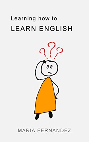 Learning How to Learn English: The best tips & tricks to learn English fast. (English Edition)
