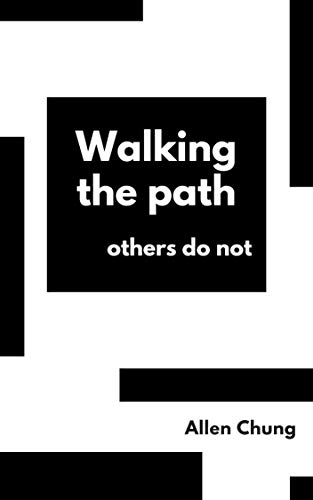 Walking the path others do not (English Edition)